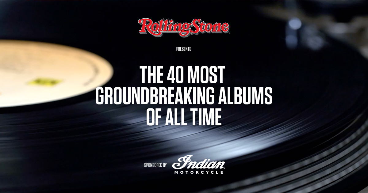40 Most Groundbreaking Albums of All Time